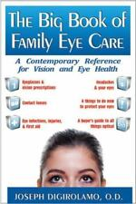 The Big Book of Family Eye Care: A Contemporary Reference for Vision and Eye Car