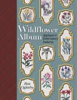 Wildflower Album: Applique & Embroidery Patterns by Oglesby, Bea