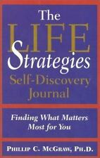 Life Strategies Self-Discovery Journal : Finding What Matters Most for You by Ph