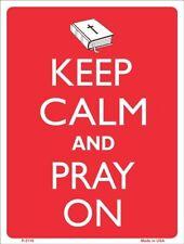 """'Keep Calm' Sign: """"KEEP CALM - and PRAY ON"""""""