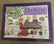 Quilting then and now Childrens book by Karen Bates Willing and Julie Bates Dock