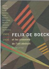 FELIX DE BOECK ET LES PIONNIERS DE L'ART ABSTRAIT 1920 1930 - DE PUYDT -COM NEUF