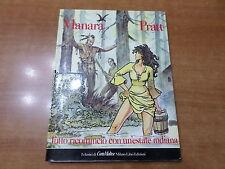 Manara - Pratt TUTTO RICOMINCIO' CON UN'ESTATE INDIANA 1^ed. Milano Libri 1986