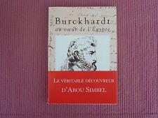 BURCKHARDT AU COEUR DE L'EGYPTE..Découvreur du temple d'ABOU SIMBEL.ed illustrée