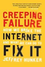 Creeping Failure: How We Broke the Internet and What We Can Do to Fix-ExLibrary