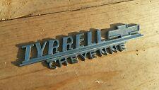 Tyrrell--Chevrolet --Cheyenne--Metal  Dealer Emblem Car  vintage 23/23