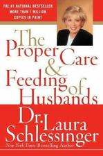The Proper Care and Feeding of Husbands by Laura Schlessinger (2006, Paperback)