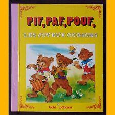 Collection Bébé Pélican PIF, PAF, POUF, LES JOYEUX OURSONS Luce Lagarde 1985