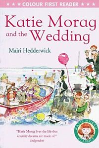 Katie Morag And The Wedding : By Mairi Hedderwick