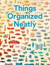Things Organized Neatly: The Art of Arranging the Everyday-ExLibrary
