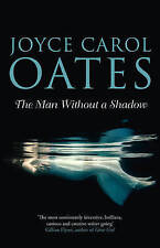 New, The Man Without a Shadow, Oates, Joyce Carol, Book