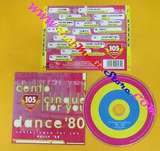 CD Compilation Cento Cinque For You:Dance'80 GAZEBO MARTON no lp mc vhs (C21)