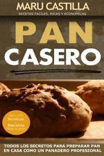 Pan Casero : Panaderia Artesanal by Maru Castilla (2014, Paperback)