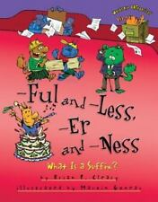 -ful and -less, -er and -ness: What Is a Suffix? (Words Are-ExLibrary
