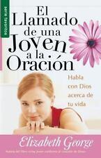 EL LLAMADO DE UNA JOVEN A LA ORACI=N/ A YOUNG WOMAN'S GUIDE TO PRAYER - GEORGE,