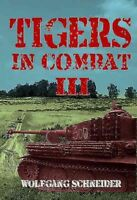 Tigers in Combat, Hardcover by Schneider, Wolfgang; Kohler, Frank; Hammond, D...