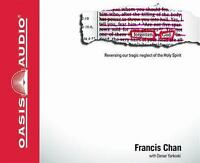 Forgotten God: Reversing Our Tragic Neglect of the Holy Spirit Chan, Francis Au