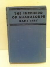 Vintage 1930 The Shepherd Of Guadaloupe By: Zane Grey Hardcover