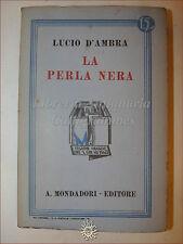Lucio D'Ambra, LA PERLA NERA 1933 Libri Azzurri Mondadori ROMANZO