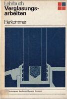 Lehrbuch Verglasungsarbeiten, DDR-Fachbuch 1974, Glasschleifer, Glasmaler Glaser