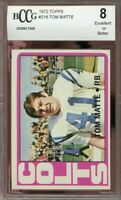 1972 topps #216 TOM MATTE baltimore colts BGS BCCG 8