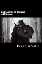 Fronteiras Do Apocalipse: As Cronicas de Midgard : O Barbaro by Paulo Avamir...