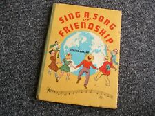SING A SONG OF FRIENDSHIP Irving Caesar 1946/SHIPS FREE