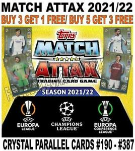 MATCH ATTAX 2021/22 21/22 CHAMPIONS LEAGUE - CRYSTAL PARALLEL CARDS #190 - #387