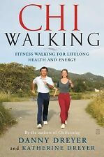 ChiWalking : Fitness Walking for Lifelong Health And Energy by Katherine Dreyer
