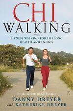 Chi Walking: Fitness Walking for Lifelong Health and Energy, Danny Dreyer, Kathe