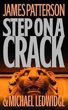 James Patterson and Michael Ledwidge STEP ON A CRACK No1 2007 Hardcover Suspense