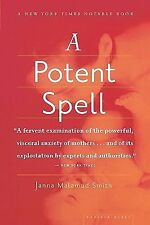 A Potent Spell by Janna Malamud Smith (2004, Paperback)
