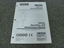 Stanley MB506 Hydraulic Mounted Breaker Safety Owner Operator Maintenance Manual
