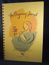 The Pregnancy Journal : A Day-to-Day Guide to a Healthy and Happy Pregnancy by A
