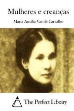 Mulheres e Creanças by Maria Amalia Vaz de Carvalho (2015, Paperback)