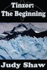 NEW Tinzor: The Beginning (Volume 1) by Judy Shaw