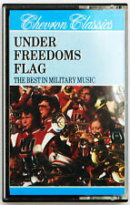 UNDER FREEDOMS FLAG THE BEST IN MILITARY BAND MUSIC CASSETTE CHEVRON CLASSICS
