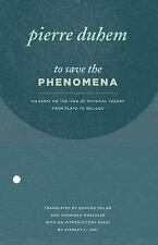 To Save the Phenomena: An Essay on the Idea of Physical Theory from-ExLibrary