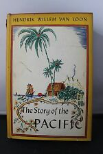 The Story of the Pacific Hendrik Van Loon 1940 Illustrated 1st Ed. Hardcover