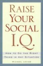 Raise Your Social I.Q.: How to Do the Right Thing in Any Situation