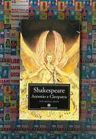 Antonio e Cleopatra, SHAKESPEARE, TESTO ORIGINALE A FRONTE INGLESE, MONDADORI
