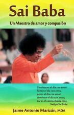 Sai Baba : Un Maestro de Amor y Compasión by Jaime Marizán (2015, Paperback)