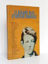 Le regard bleu d'Arthur Rimbaud. Claude JEANCOLAS. Éditions FVW 2007 PORTRAITS