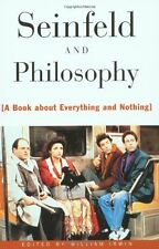 Seinfeld and Philosophy: A Book about Everything and Nothing by Irwin, William