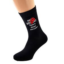 Happy Birthday There is Always Next Year Lockdown Black Socks - X6N1168