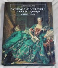 Painting and Sculpture in France, 1700-89 Michael Levey (Hardback, 1993)