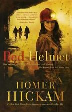 Red Helmet: By Homer Hickam Signed 2007 Hardback with Cover