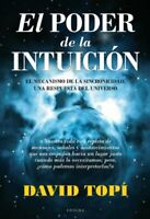 El poder de la intuición: El mecanismo de la sincronicidad, una respuesta del u