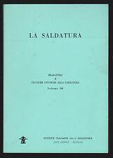 INGEGNERIA MECCANICA - LA SALDATURA - ISTITUTO ITALIANO SALDATURA 1975 [SF-36]