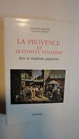 Provence La Provence et le Comtat Venaissin.Arts et traditions populaires